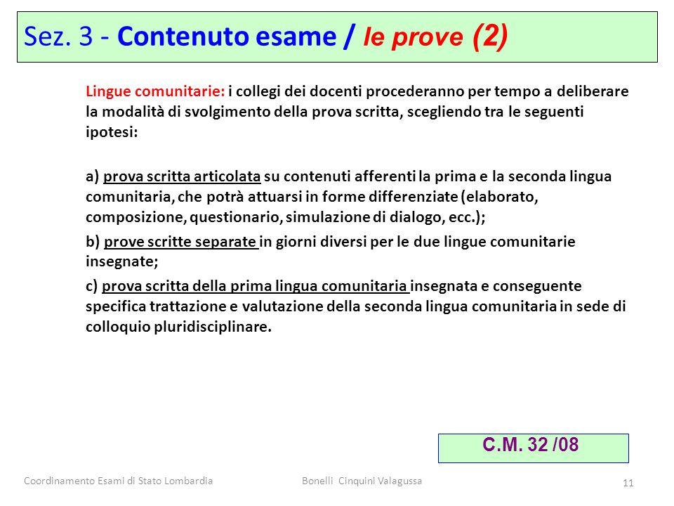 Coordinamento Esami di Stato LombardiaBonelli Cinquini Valagussa 11 Sez. 3 - Contenuto esame / le prove (2) Lingue comunitarie: i collegi dei docenti