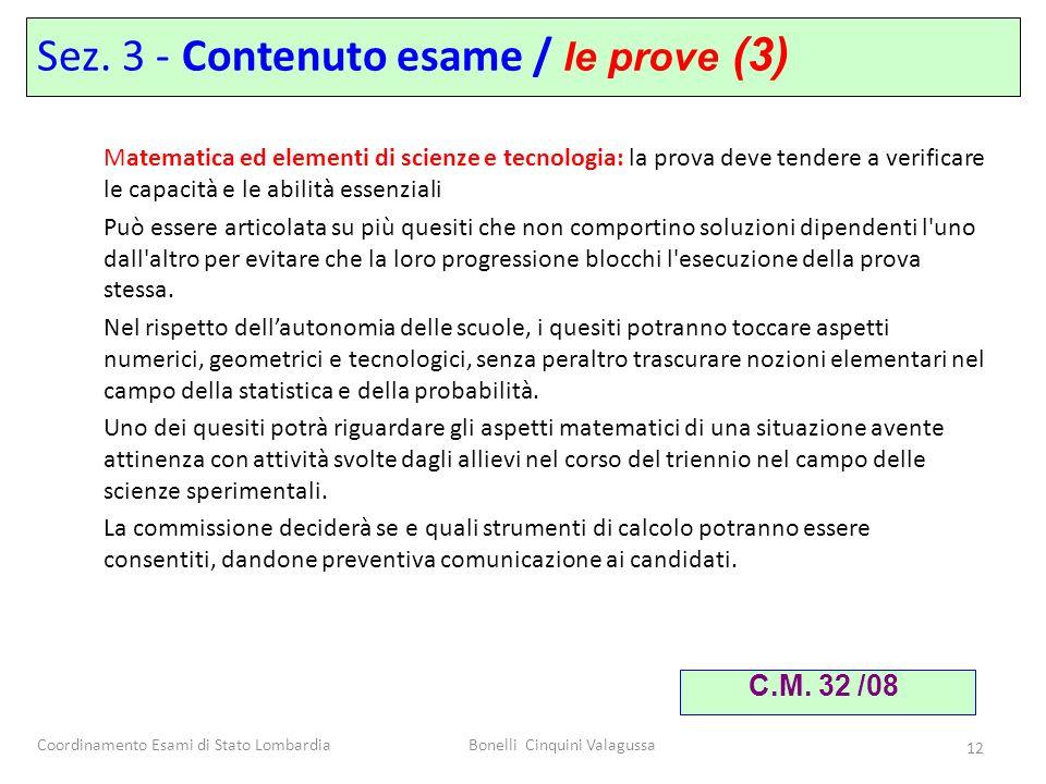 Coordinamento Esami di Stato LombardiaBonelli Cinquini Valagussa 12 Sez. 3 - Contenuto esame / le prove (3) Matematica ed elementi di scienze e tecnol