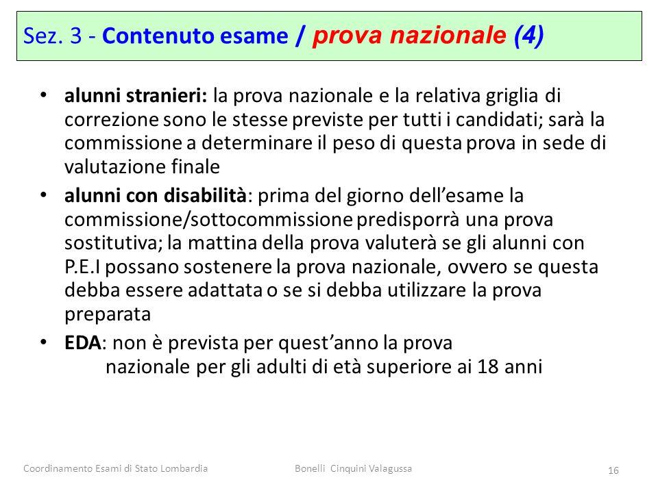 Coordinamento Esami di Stato LombardiaBonelli Cinquini Valagussa 16 Sez. 3 - Contenuto esame / prova nazionale (4) alunni stranieri: la prova nazional