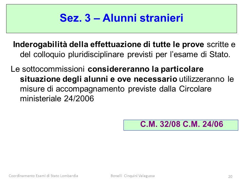Coordinamento Esami di Stato LombardiaBonelli Cinquini Valagussa 20 Sez. 3 – Alunni stranieri Inderogabilità della effettuazione di tutte le prove scr