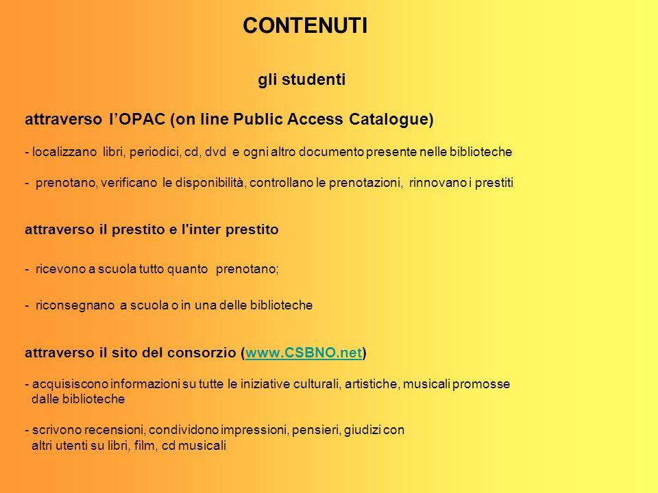 gli studenti attraverso lOPAC (on line Public Access Catalogue) - localizzano libri, periodici, cd, dvd e ogni altro documento presente nelle bibliote