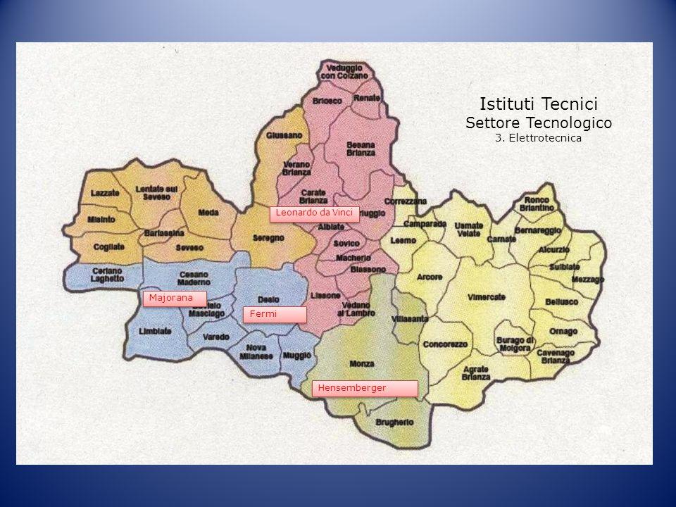 Istituti Tecnici Settore Tecnologico 3. Elettrotecnica Fermi Hensemberger Leonardo da Vinci Majorana