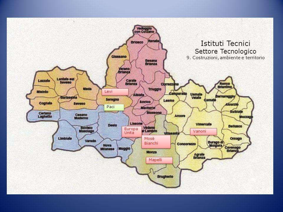 Istituti Tecnici Settore Tecnologico 9. Costruzioni, ambiente e territorio Europa Unita Vanoni Mosè Bianchi Paci Mapelli Levi