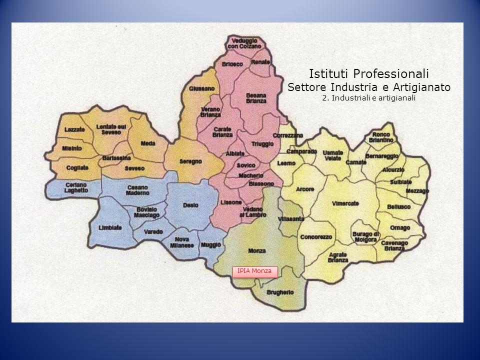 Istituti Professionali Settore Industria e Artigianato 2. Industriali e artigianali IPIA Monza