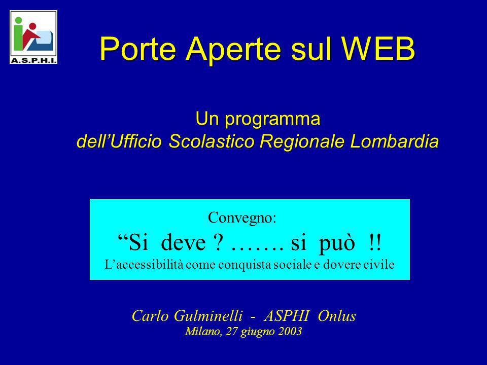 Porte Aperte sul WEB Un programma dellUfficio Scolastico Regionale Lombardia Convegno Si deve .