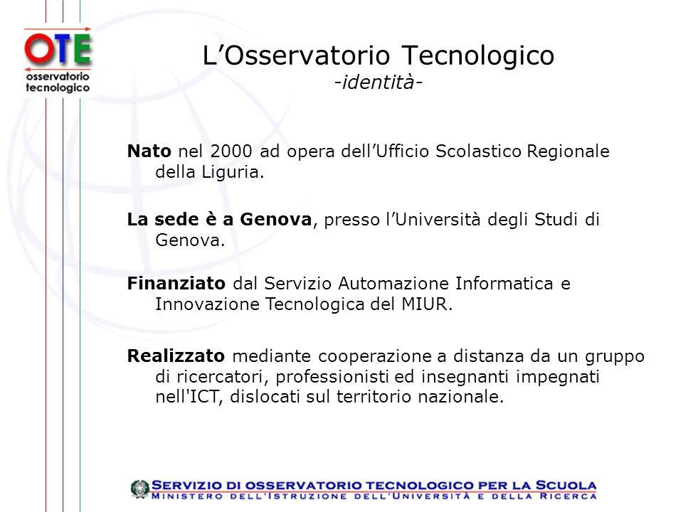 LOsservatorio Tecnologico -identità- Nato nel 2000 ad opera dellUfficio Scolastico Regionale della Liguria.