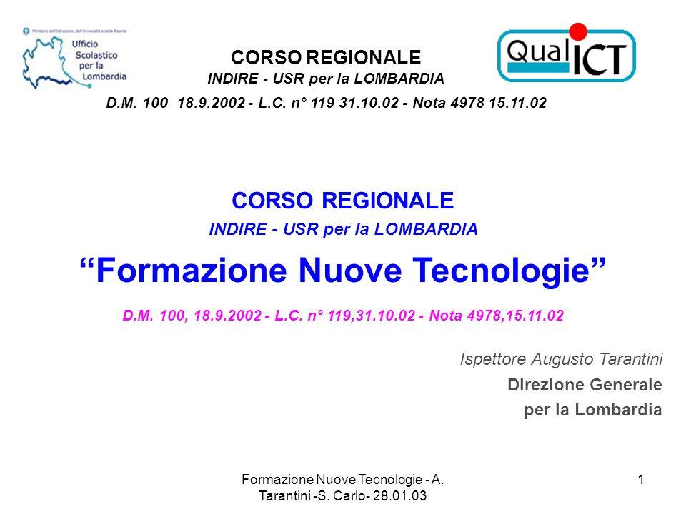 Formazione Nuove Tecnologie - A. Tarantini -S. Carlo- 28.01.03 1 CORSO REGIONALE INDIRE - USR per la LOMBARDIA Formazione Nuove Tecnologie D.M. 100, 1