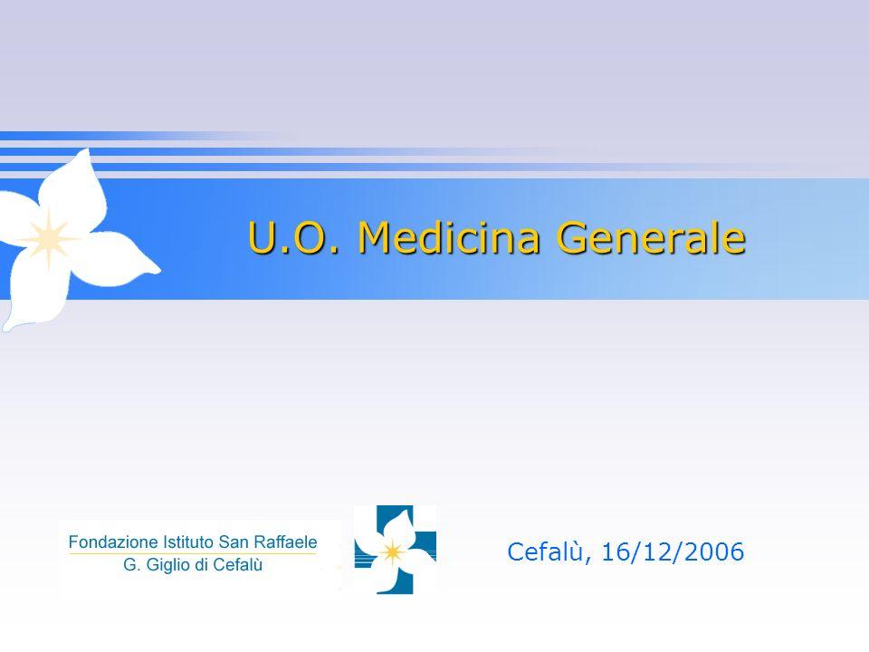 U.O. Medicina Generale U.O. Medicina Generale Cefalù, 16/12/2006