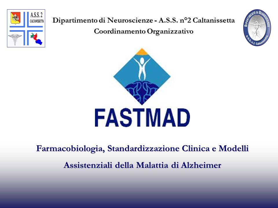 Farmacobiologia, Standardizzazione Clinica e Modelli Assistenziali della Malattia di Alzheimer Dipartimento di Neuroscienze - A.S.S. n°2 Caltanissetta