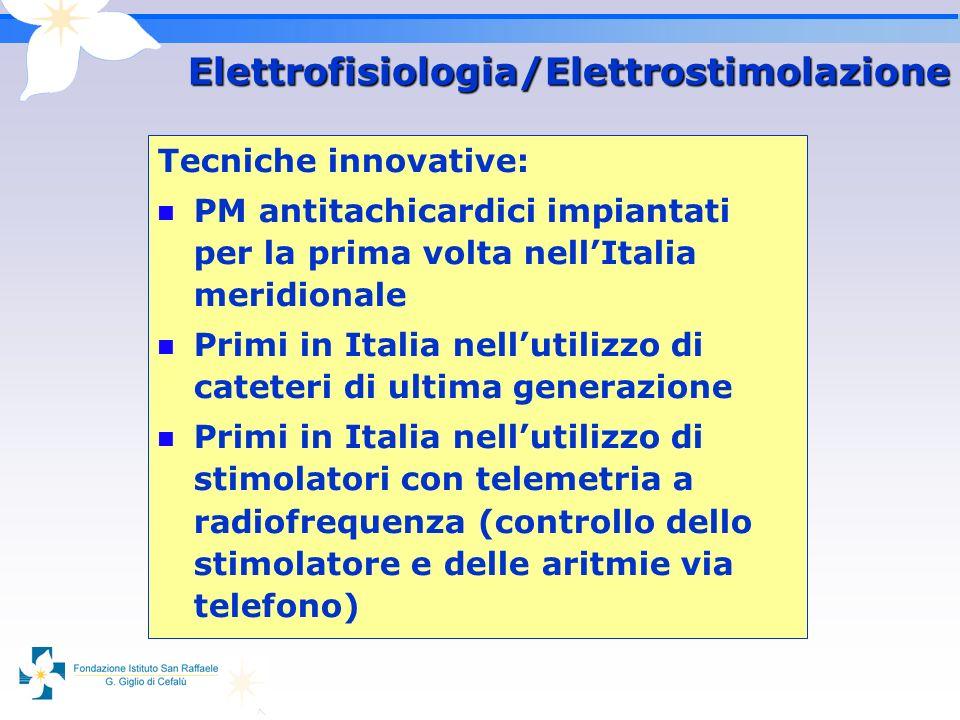 Tecniche innovative: PM antitachicardici impiantati per la prima volta nellItalia meridionale Primi in Italia nellutilizzo di cateteri di ultima gener