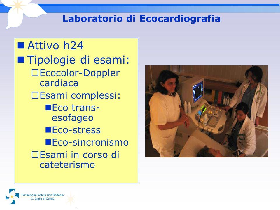 Laboratorio di Ecocardiografia Attivo h24 Tipologie di esami: Ecocolor-Doppler cardiaca Esami complessi: Eco trans- esofageo Eco-stress Eco-sincronism