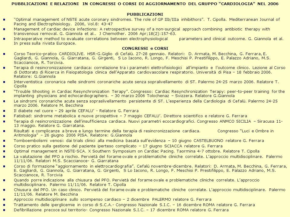 PUBBLICAZIONI E RELAZIONI IN CONGRESSI O CORSI DI AGGIORNAMENTO DEL GRUPPO CARDIOLOGIA NEL 2006 PUBBLICAZIONI