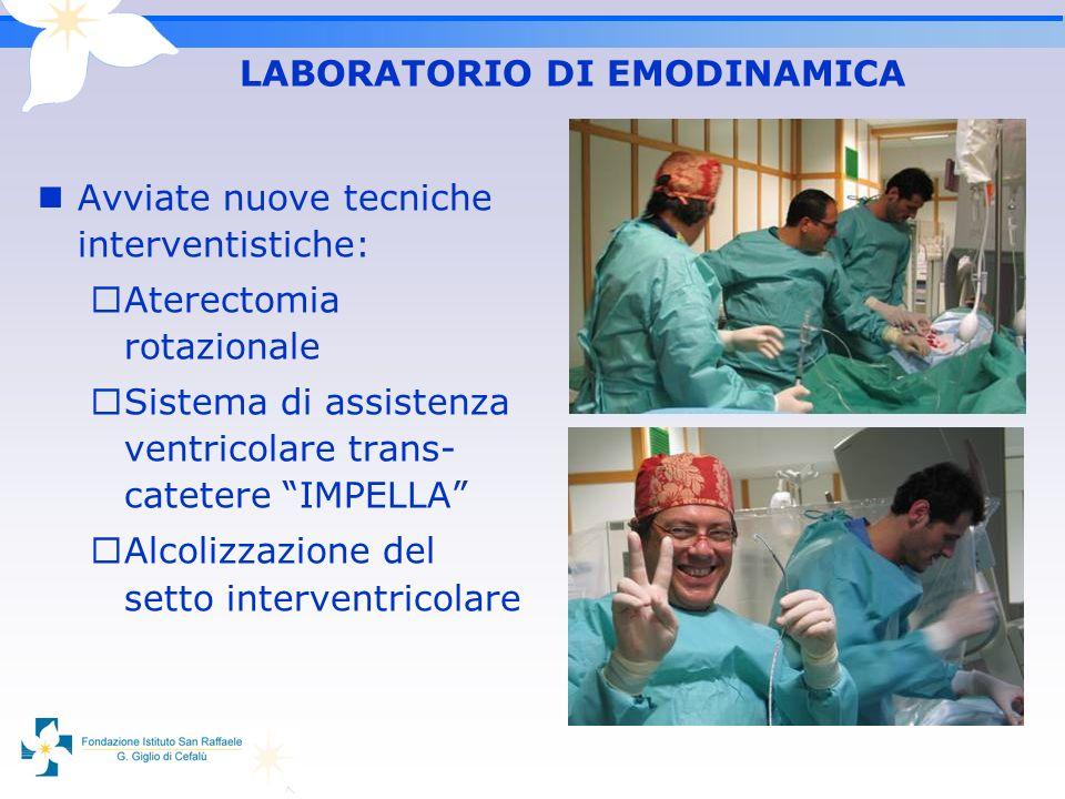 Avviate nuove tecniche interventistiche: Aterectomia rotazionale Sistema di assistenza ventricolare trans- catetere IMPELLA Alcolizzazione del setto i