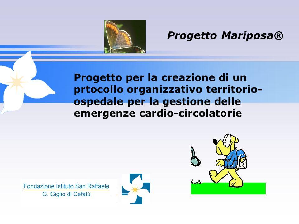 Progetto Mariposa® Progetto per la creazione di un prtocollo organizzativo territorio- ospedale per la gestione delle emergenze cardio-circolatorie