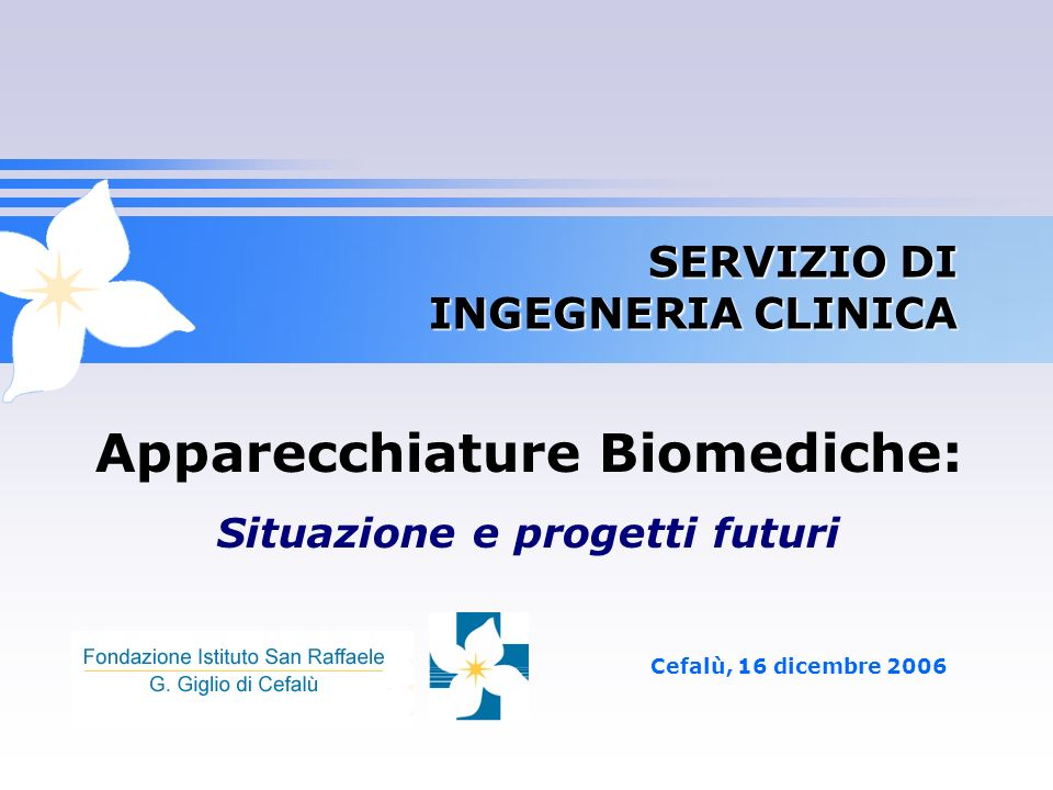 2 Cefalù, 16 dicembre 2006 Servizio Ingegneria Clinica Referente per Qualità e procedure SIC Ing.