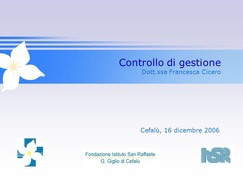 Controllo di gestione Dott.ssa Francesca Cicero Cefalù, 16 dicembre 2006