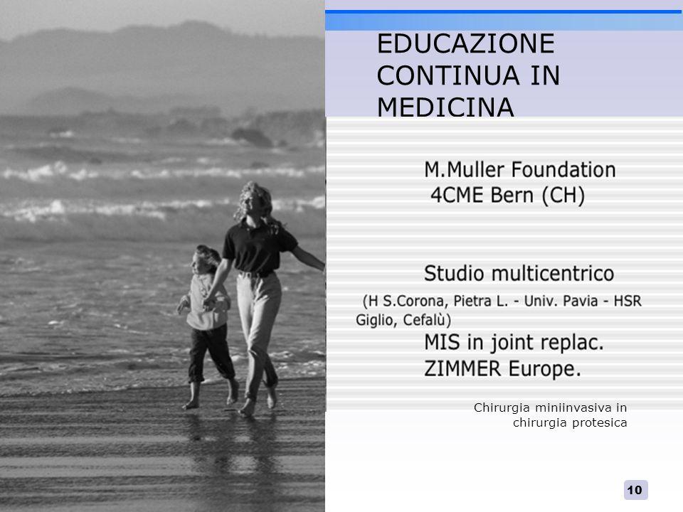 10 EDUCAZIONE CONTINUA IN MEDICINA Chirurgia miniinvasiva in chirurgia protesica