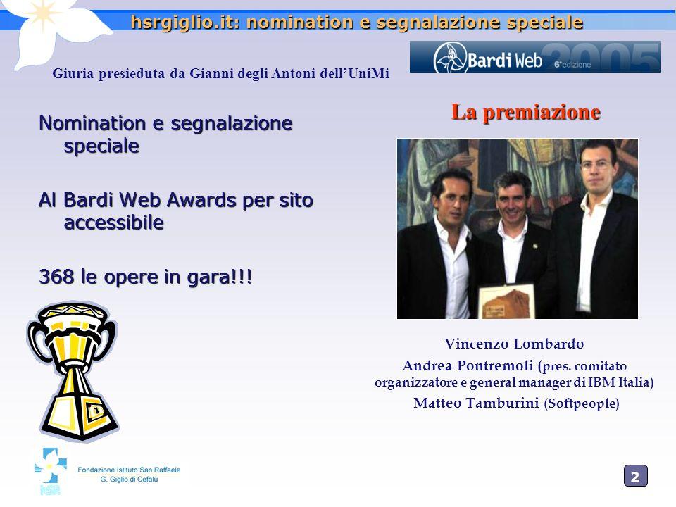 2727 hsrgiglio.it: nomination e segnalazione speciale Nomination e segnalazione speciale Al Bardi Web Awards per sito accessibile 368 le opere in gara