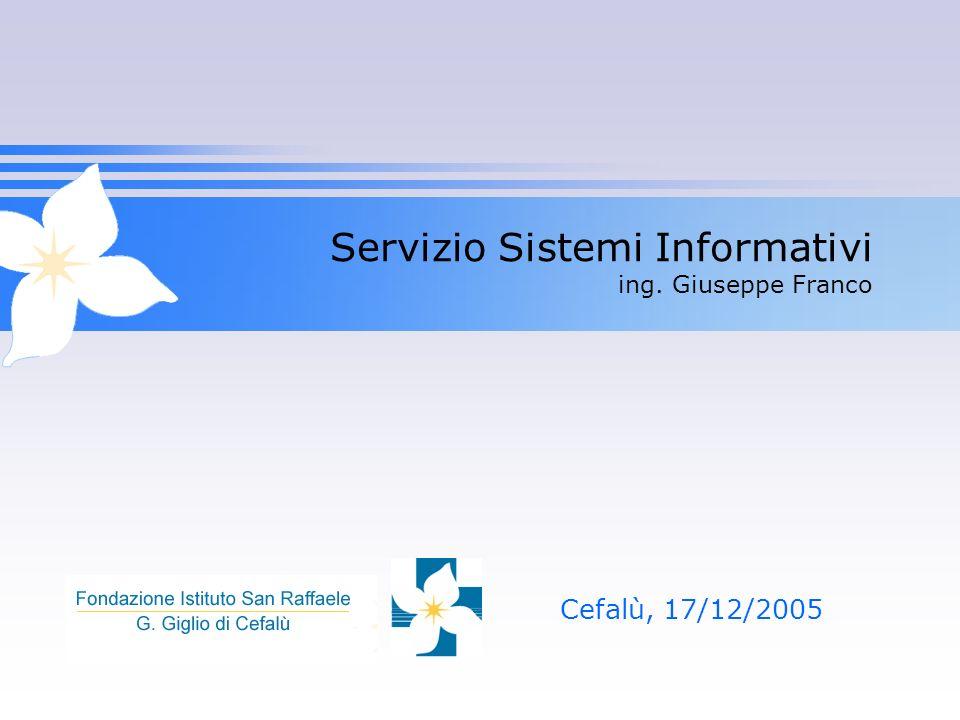 Servizio Sistemi Informativi ing. Giuseppe Franco Cefalù, 17/12/2005