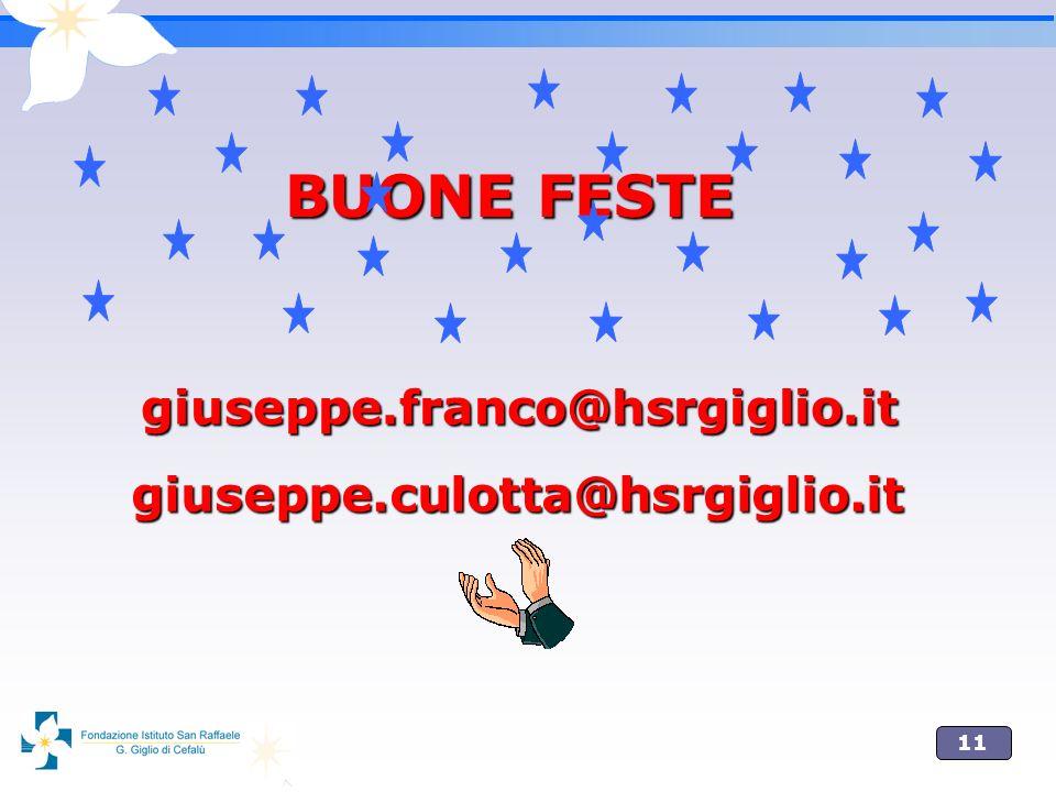 11 BUONE FESTE giuseppe.franco@hsrgiglio.it giuseppe.culotta@hsrgiglio.it