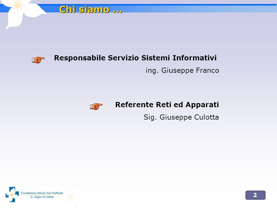 2 Chi siamo … Responsabile Servizio Sistemi Informativi ing.