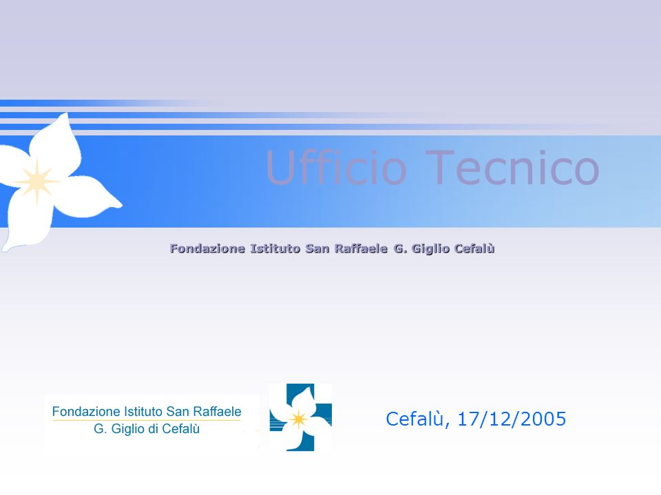 Ufficio Tecnico Cefalù, 17/12/2005 Fondazione Istituto San Raffaele G. Giglio Cefalù