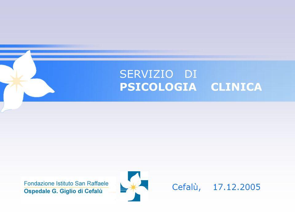 SERVIZIO DI PSICOLOGIA CLINICA Cefalù, 17.12.2005