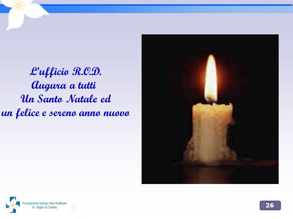 26 Lufficio R.O.D. Augura a tutti Un Santo Natale ed un felice e sereno anno nuovo