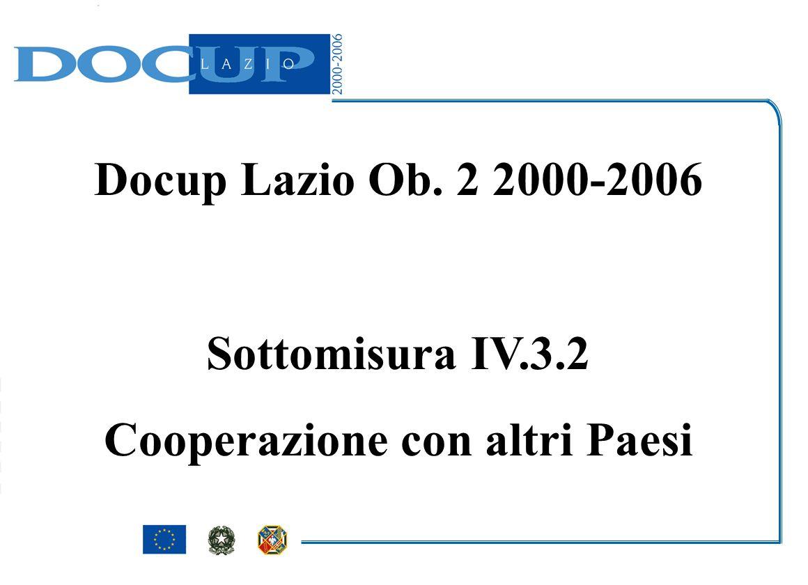 Docup Lazio Ob. 2 2000-2006 Sottomisura IV.3.2 Cooperazione con altri Paesi