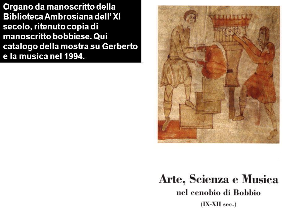 Organo da manoscritto della Biblioteca Ambrosiana dell XI secolo, ritenuto copia di manoscritto bobbiese. Qui catalogo della mostra su Gerberto e la m
