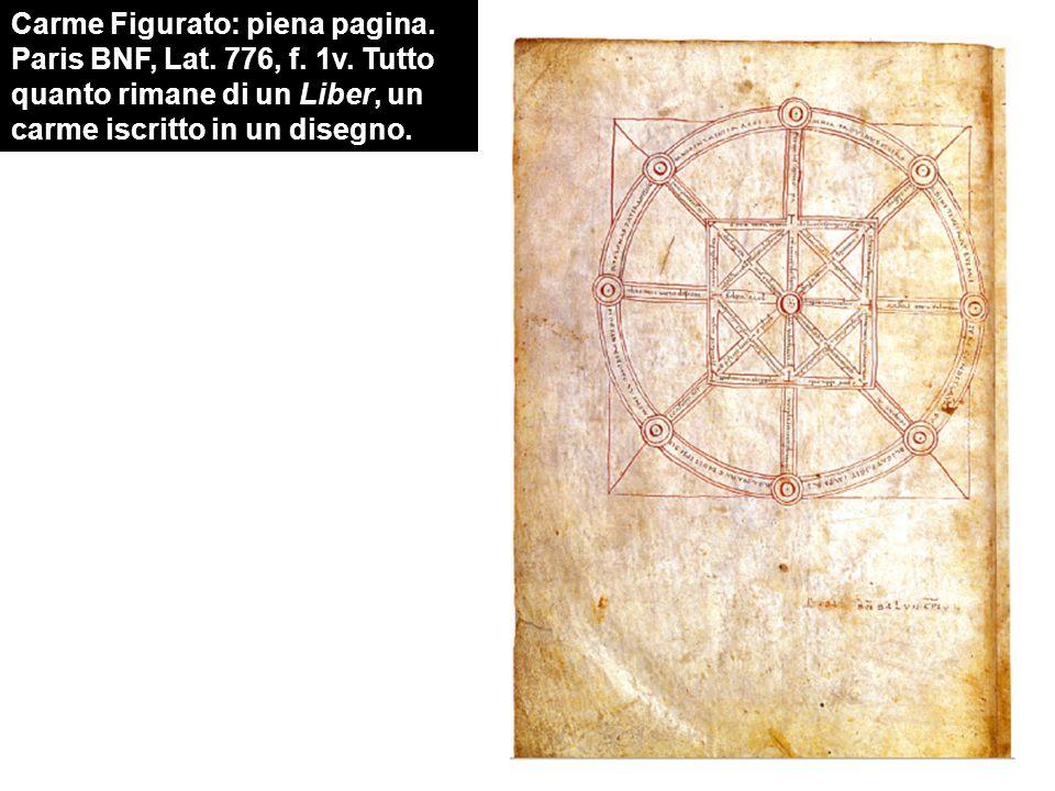 Carme Figurato: piena pagina. Paris BNF, Lat. 776, f. 1v. Tutto quanto rimane di un Liber, un carme iscritto in un disegno.