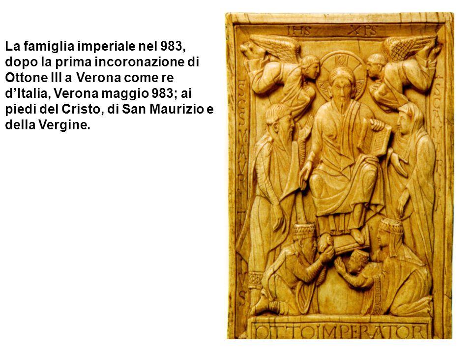 La famiglia imperiale nel 983, dopo la prima incoronazione di Ottone III a Verona come re dItalia, Verona maggio 983; ai piedi del Cristo, di San Maur