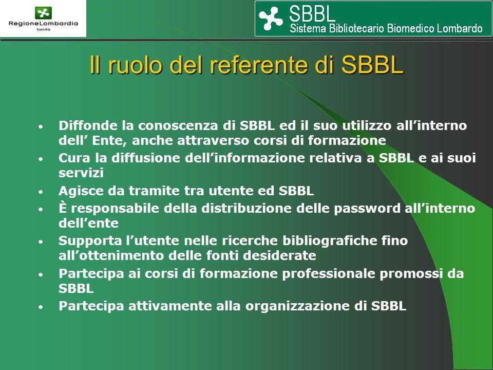 Diffonde la conoscenza di SBBL ed il suo utilizzo allinterno dell Ente, anche attraverso corsi di formazione Cura la diffusione dellinformazione relat