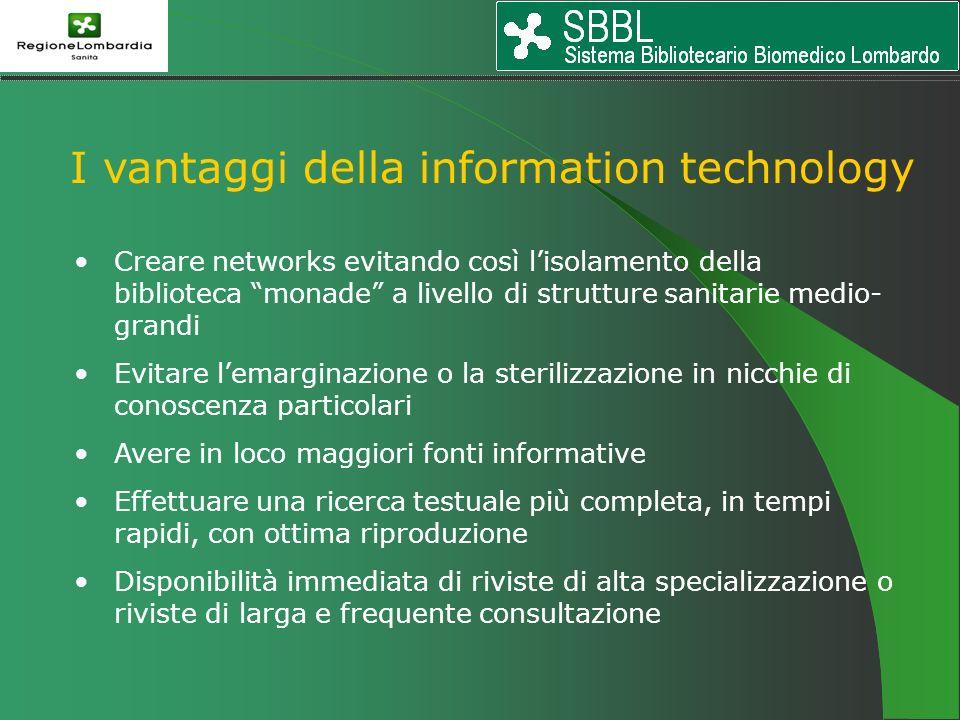 I vantaggi della information technology Creare networks evitando così lisolamento della biblioteca monade a livello di strutture sanitarie medio- gran