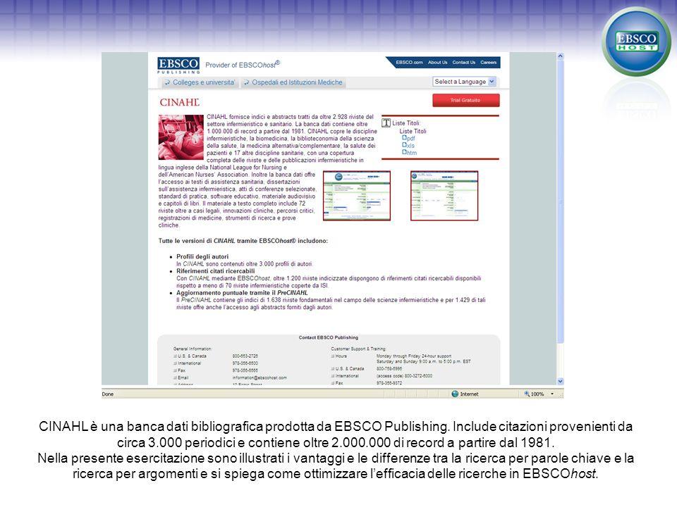 CINAHL è una banca dati bibliografica prodotta da EBSCO Publishing.