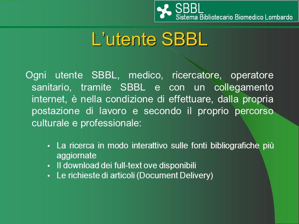 Ogni utente SBBL, medico, ricercatore, operatore sanitario, tramite SBBL e con un collegamento internet, è nella condizione di effettuare, dalla propr