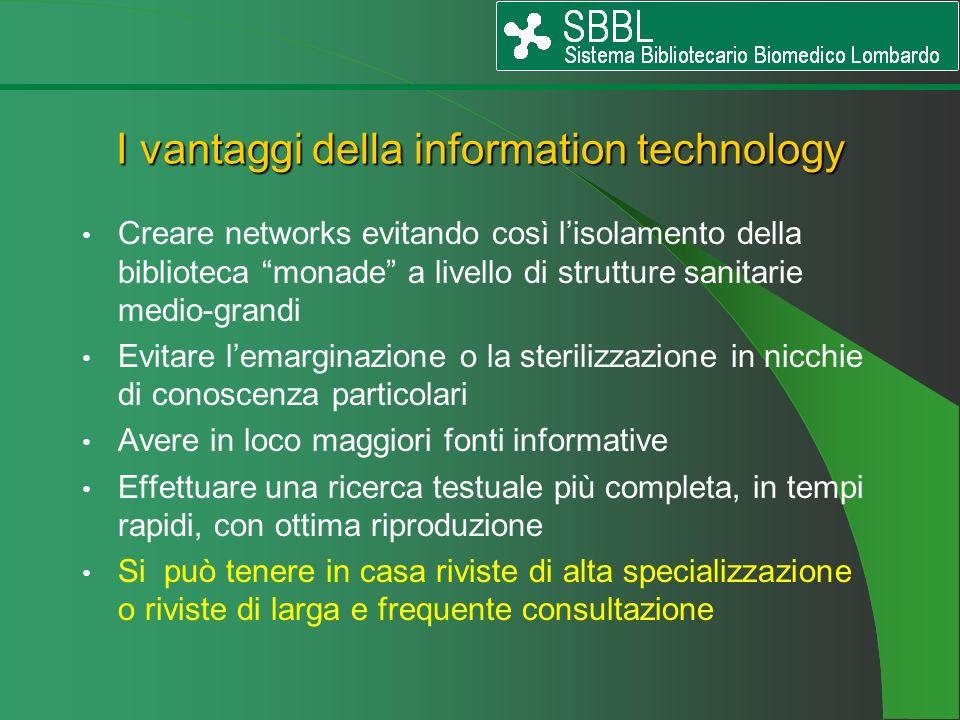 I vantaggi della information technology Creare networks evitando così lisolamento della biblioteca monade a livello di strutture sanitarie medio-grand