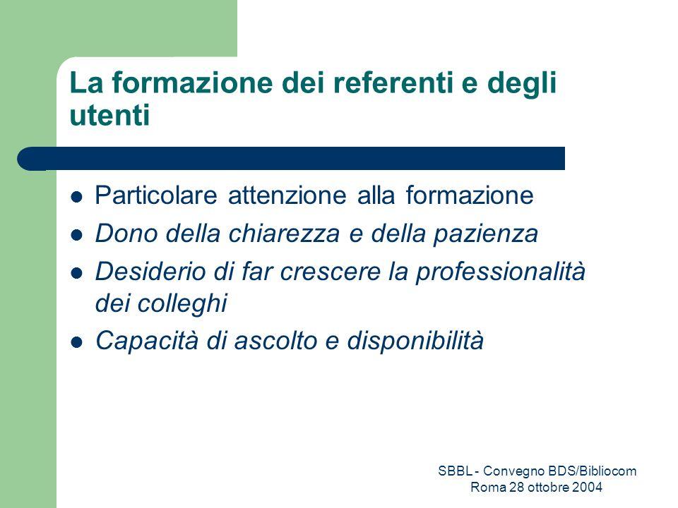 SBBL - Convegno BDS/Bibliocom Roma 28 ottobre 2004 La formazione dei referenti e degli utenti Particolare attenzione alla formazione Dono della chiare