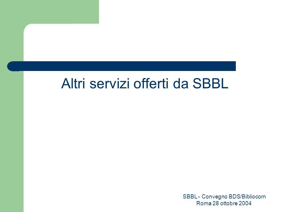 SBBL - Convegno BDS/Bibliocom Roma 28 ottobre 2004 Come si accede al servizio Le strutture sanitarie della Regione Lombardia possono essere abilitate al servizio su richiesta Referente e mezzi tecnici adeguati document delivery password promozione formazione