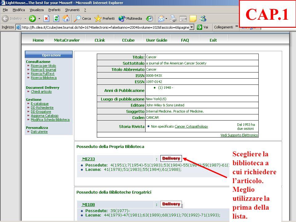 Scegliere la biblioteca a cui richiedere larticolo. Meglio utilizzare la prima della lista. CAP.1