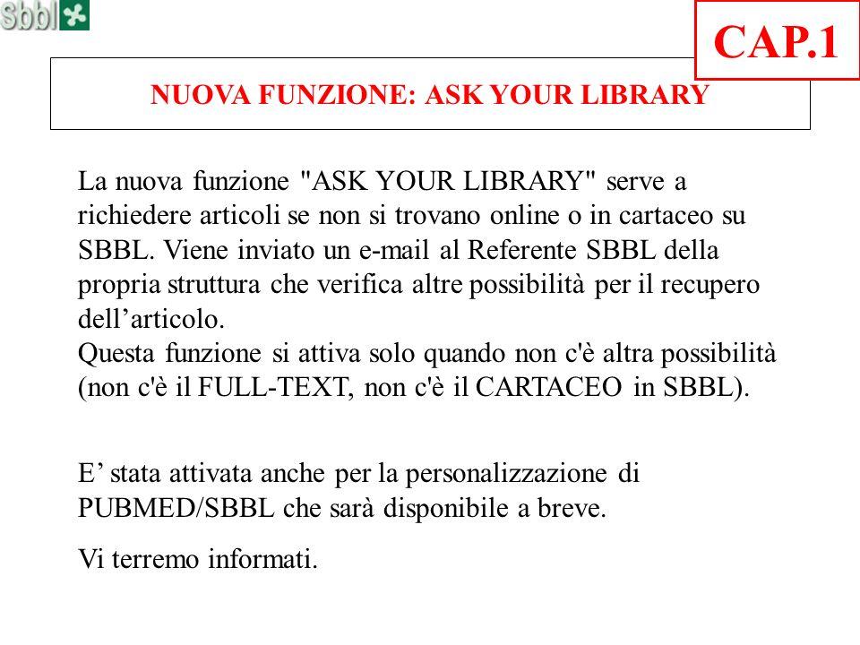 NUOVA FUNZIONE: ASK YOUR LIBRARY La nuova funzione