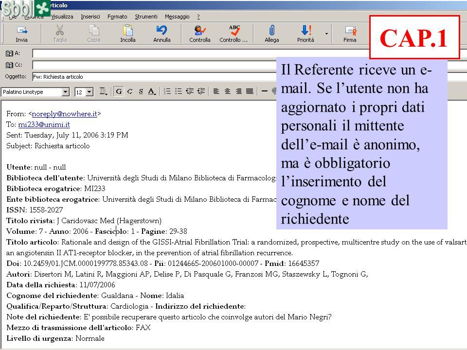 Il Referente riceve un e- mail. Se lutente non ha aggiornato i propri dati personali il mittente delle-mail è anonimo, ma è obbligatorio linserimento
