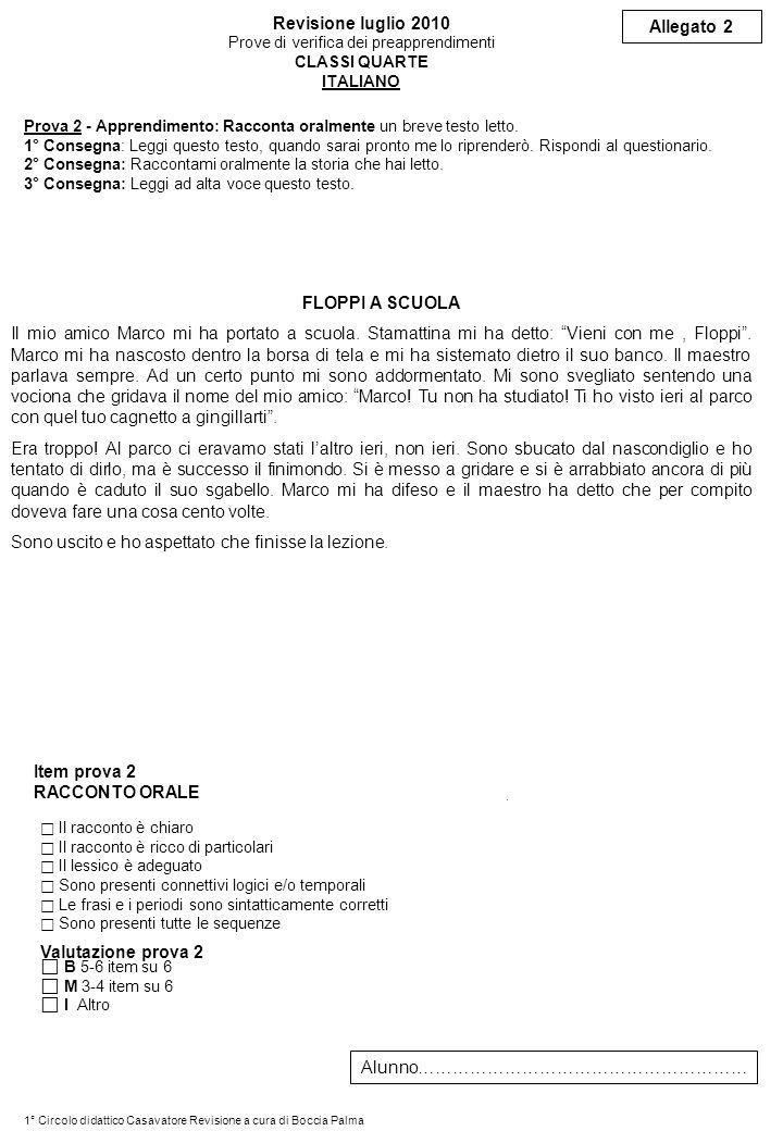 Item prova 2 RACCONTO ORALE B 5-6 item su 6 M 3-4 item su 6 I Altro Revisione luglio 2010 Prove di verifica dei preapprendimenti CLASSI QUARTE ITALIAN