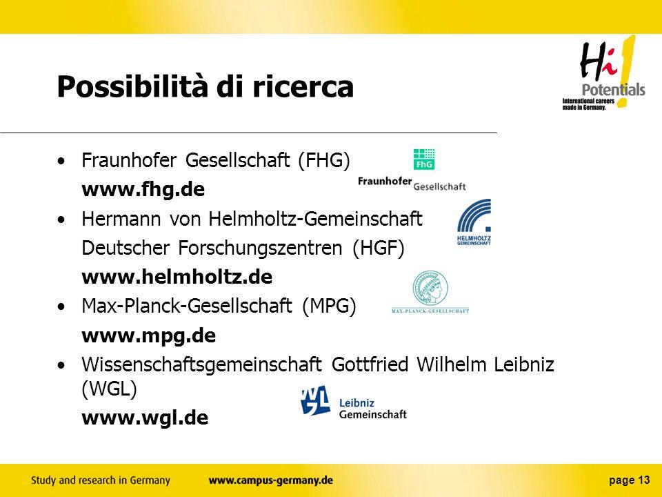 page 12 Ricerca e lavoro in Germania Unità di insegnamento e ricerca Cooperazioni collindustria Ricerche interdisciplinari Gruppi di ricerca (Graduier