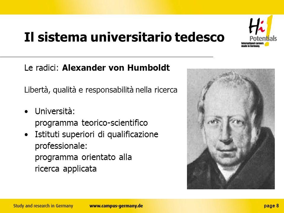 page 7 Tante possibilità di studio e ricerca individualizzate Università Politechnici Istituti superiore di qualificazione professionale Istituti di A