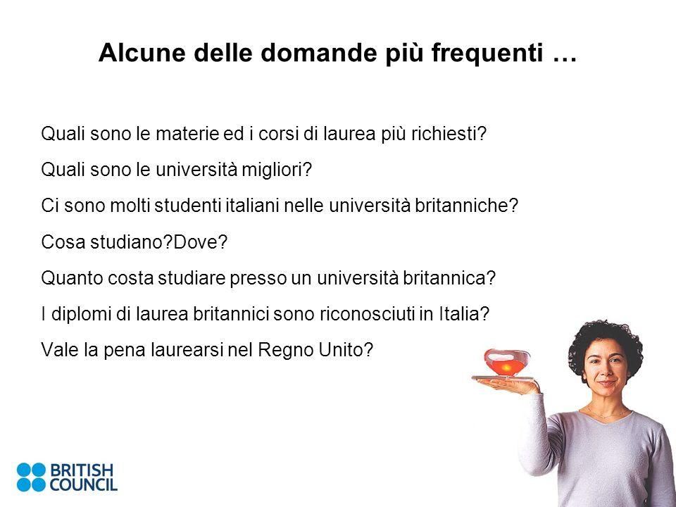 Alcune delle domande più frequenti … Quali sono le materie ed i corsi di laurea più richiesti? Quali sono le università migliori? Ci sono molti studen