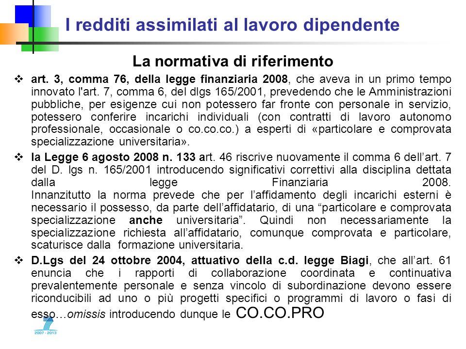 I redditi assimilati al lavoro dipendente La normativa di riferimento art. 3, comma 76, della legge finanziaria 2008, che aveva in un primo tempo inno