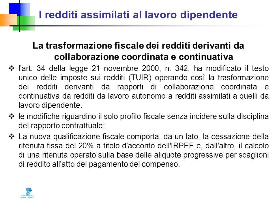 I redditi assimilati al lavoro dipendente La trasformazione fiscale dei redditi derivanti da collaborazione coordinata e continuativa l'art. 34 della