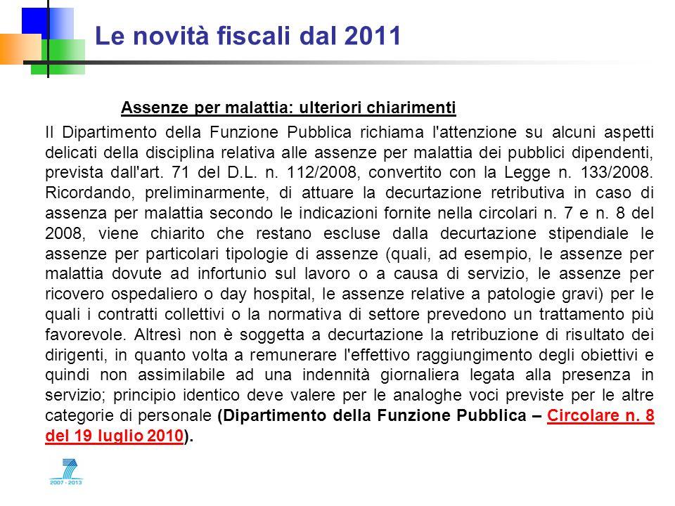 Le novità fiscali dal 2011 Assenze per malattia: ulteriori chiarimenti Il Dipartimento della Funzione Pubblica richiama l'attenzione su alcuni aspetti