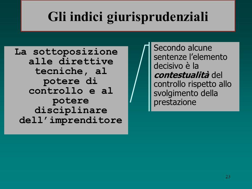 22 Il pragmatismo dai giudici Il metodo sussuntivo, utilizzato dalla dottrina IL METODO TIPOLOGICO basato sugli indici di subordinazione